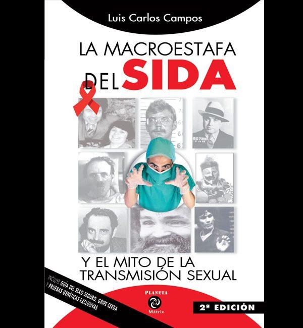 Campos, Luis Carlos – La Macroestafa del SIDA y el Mito de la transmisión sexual