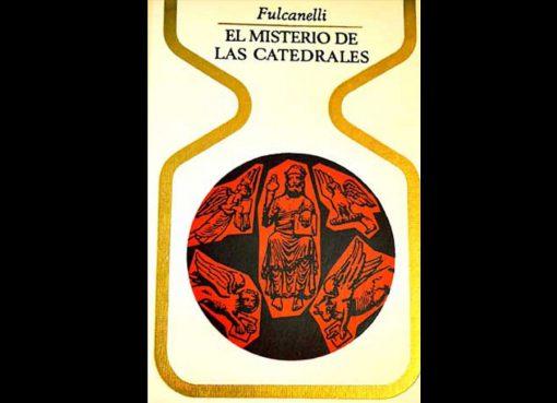 Fulcanelli - El misterio de las catedrales