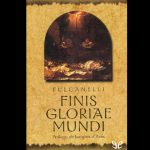 Fulcanelli - Finis Gloriae MundiFulcanelli - Finis Gloriae Mundi