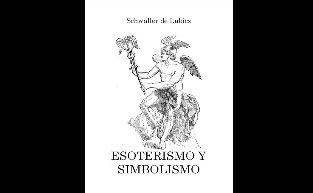 Lubicz Schwaller - Esoterismo Y SimbolismoLubicz Schwaller - Esoterismo Y Simbolismo