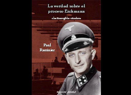 RASSINIER Paul - La verdad sobre el proceso eichmann