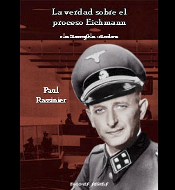 RASSINIER Paul – El verdadero proceso Eichman