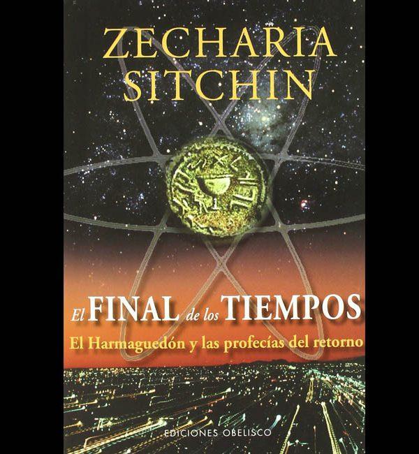 Sitchin, Zecharia – El Final de Los Tiempos