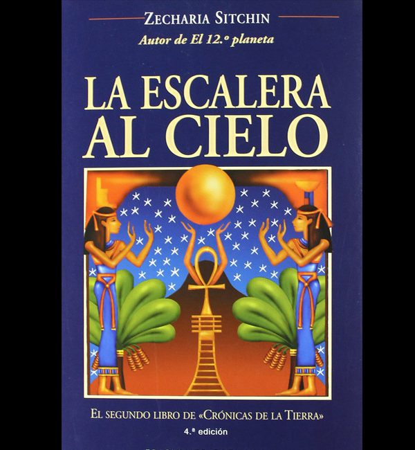 Sitchin, Zecharia – La Escalera al Cielo