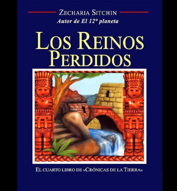 Sitchin, Zecharia – Los Reinos Perdidos