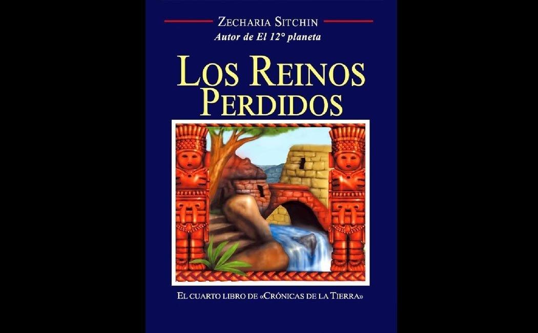 Sitchin, Zecharia - Los Reinos Perdidos